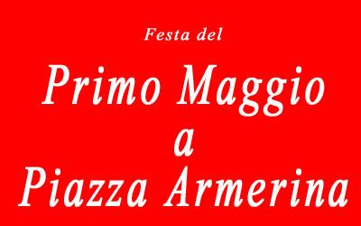 """La """"Festa del Primo Maggio"""" a Piazza armerina"""