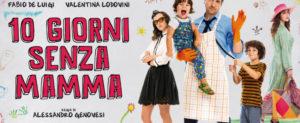 """Piazza Armerina - Al cine-teatro Garibaldi dal 15 al 19 febbraio il film """"10 giorni senza mamma"""""""