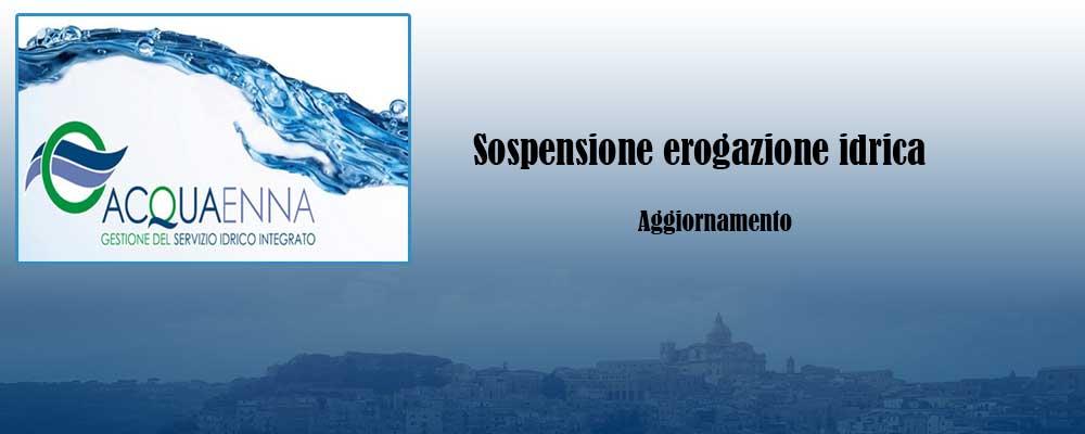 Acquaenna – Aggiornamento su sospensione erogazione idrica