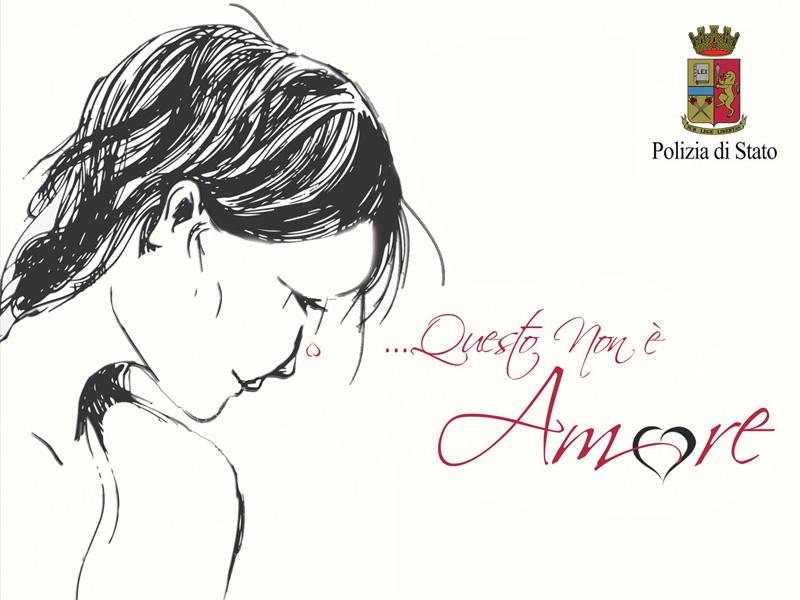 Campagna permanente della Polizia di Stato contro la violenza di genere «Questo non è amore».