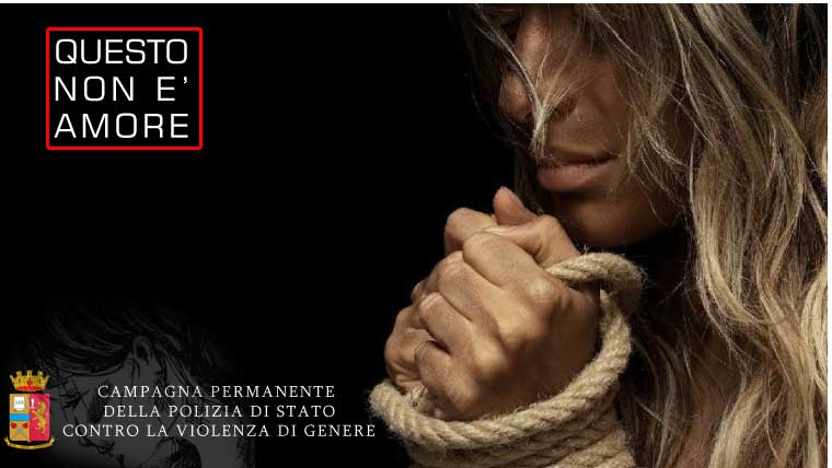«Questo non è amore».Campagna permanente della Polizia di Stato contro la violenza di genere